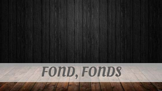 How Do You Pronounce How To Say Fond, Fonds?