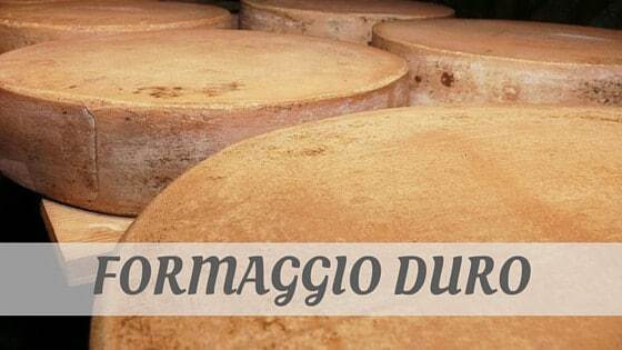 How To Say Formaggio Duro