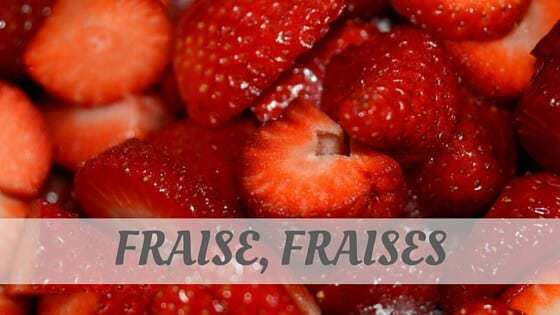 How Do You Pronounce Fraise, Fraises?