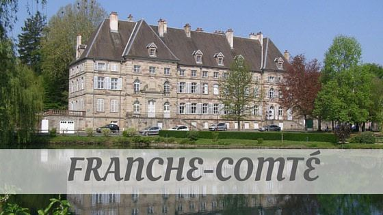 How To Say Franche Comté