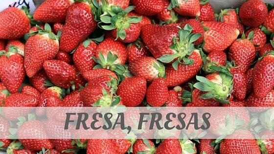 How To Say Fresa