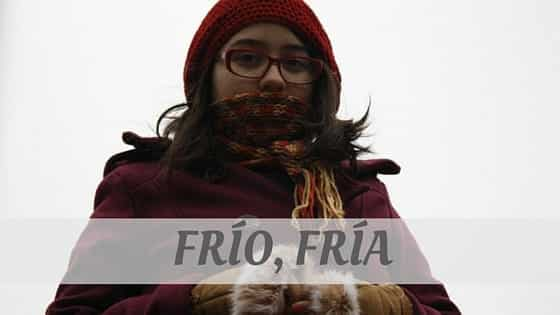 How To Say Frío