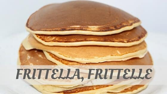 How Do You Pronounce How To Say Frittella, Frittelle?
