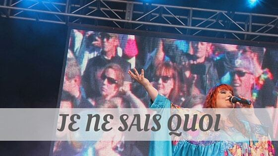 How To Say Je Ne Sais Quoi
