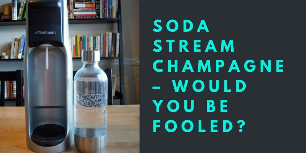 Soda Stream Champagne Would You Be Fooled