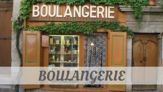 How To Say Boulangerie?
