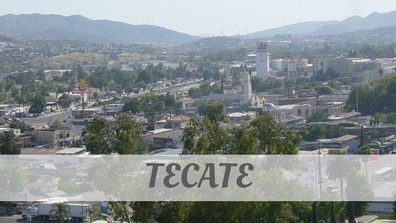 How Do You Pronounce Tecate?