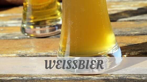 How To Say Weissbier?