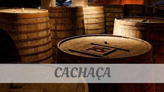 How To Say Cachaça