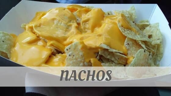 How To Say Nachos?