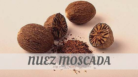 How To Say Nuez Moscada
