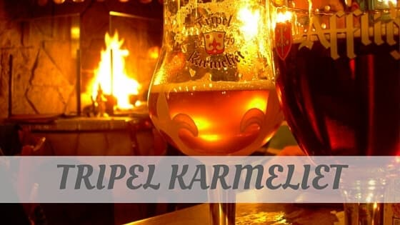 How Do You Pronounce Tripel Karmeliet?