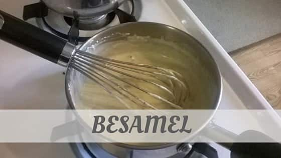 How To Say Besamel