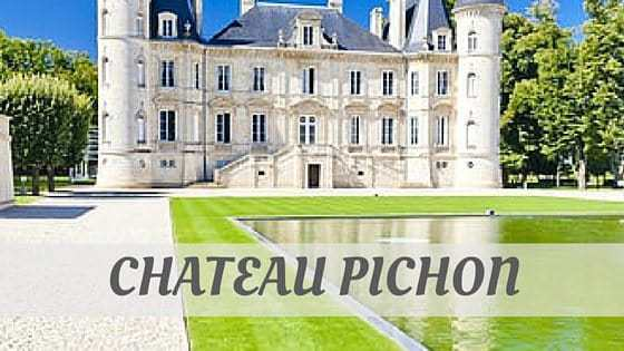 How Do You Pronounce How To Say Château Pichon?