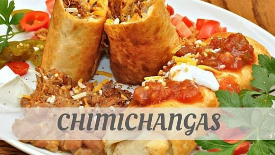 How Do You Pronounce How To Say Chimichangas?
