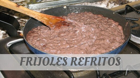 How To Say Frijoles Refritos