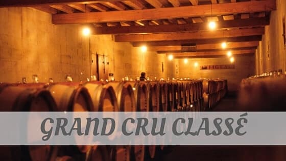 How Do You Pronounce Grand Cru Classé?