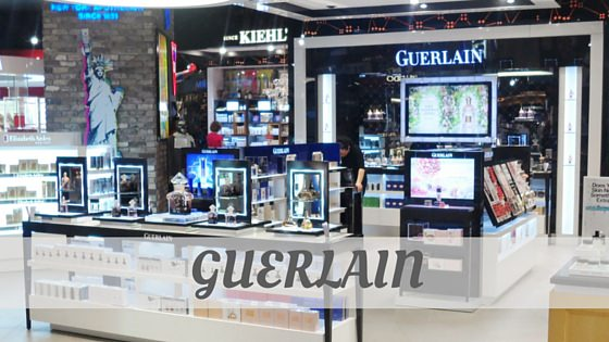 How To Say Guerlain