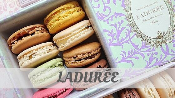 How To Say Ladurée