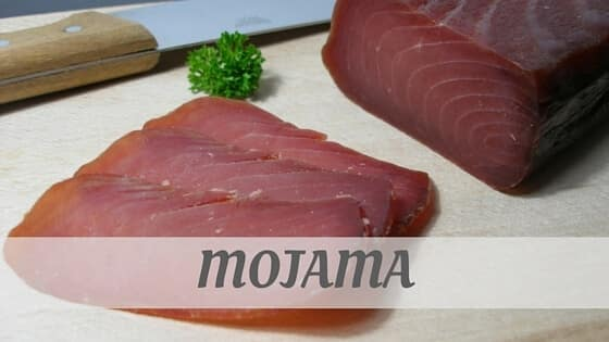 How Do You Pronounce How To Say Mojama?