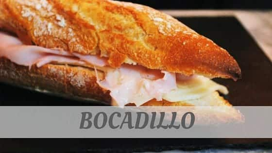 How Do You Pronounce Bocadillo?