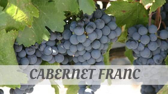 How To Say Cabernet Franc