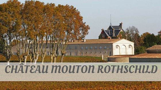 How To Say Château Mouton Rothschild
