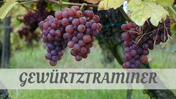 How Do You Pronounce Gewürtztraminer?