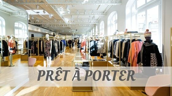 How To Say Prêt À Porter?