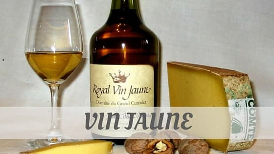 How To Say Vin Jaune?