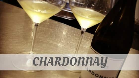 How To Say Chardonnay