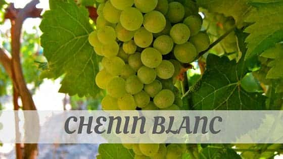 How To Say Chenin Blanc