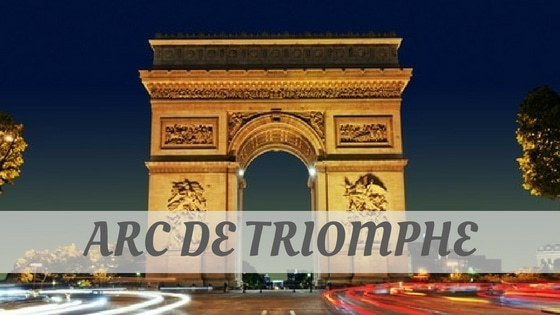 How To Say Arc De Triomphe