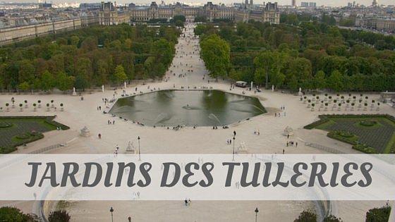 How To Say Jardins Des Tuileries?