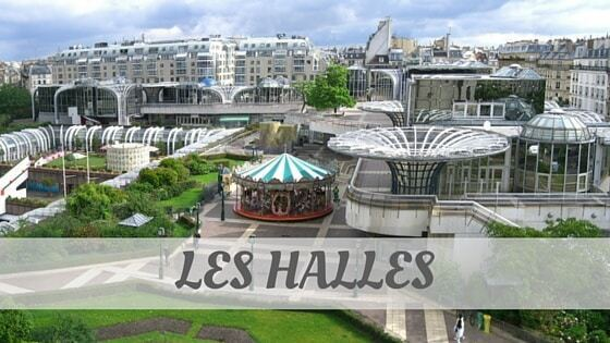 How Do You Pronounce How To Say Les Halles?