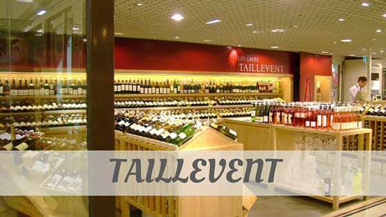 How Do You Pronounce Taillevent?