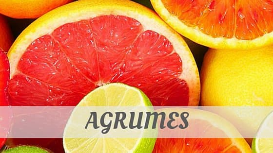 How Do You Pronounce How To Say Agrumes?