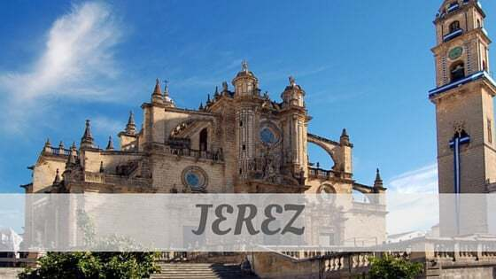 How To Say Jerez