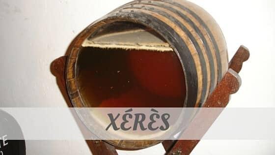 How Do You Pronounce Xérès?