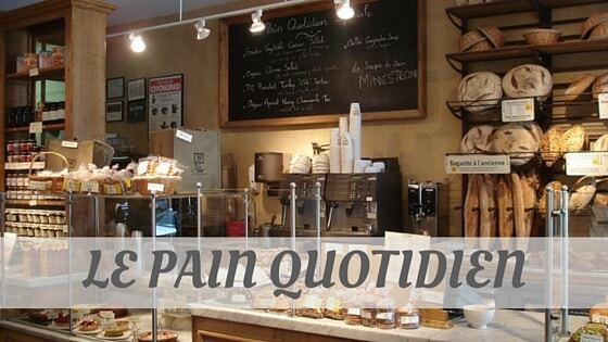 How To Say Le Pain Quotidien