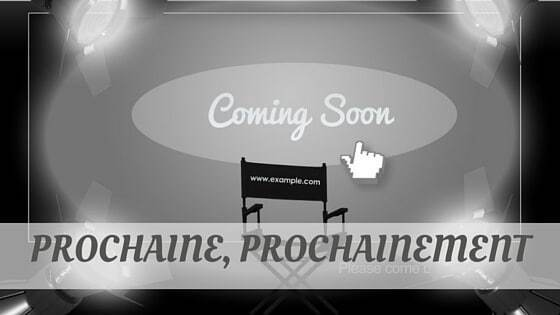 How Do You Pronounce Prochaine, Prochainement?