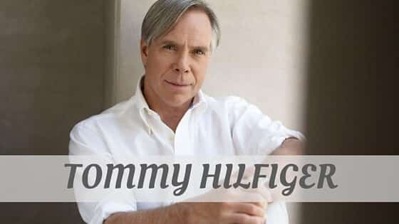 How Do You Pronounce How To Say Tommy Hilfiger?