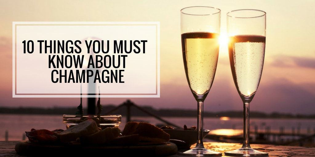 10 Things You Must Know About Champagne