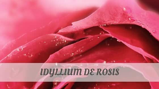 How To Say Idyllium De Rosis?