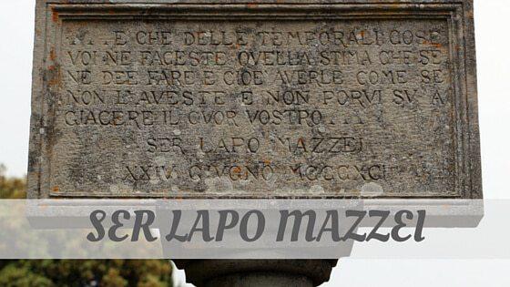 How Do You Pronounce How To Say Ser Lapo Mazzei?