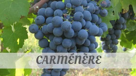 How To Say Carménère
