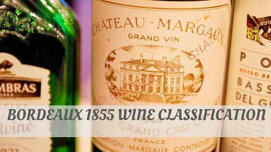 How To Say Bordeaux 1855 Wine Classification