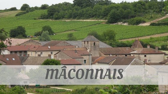 How Do You Pronounce Mâconnais?