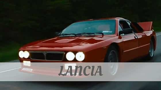 How Do You Pronounce Lancia?