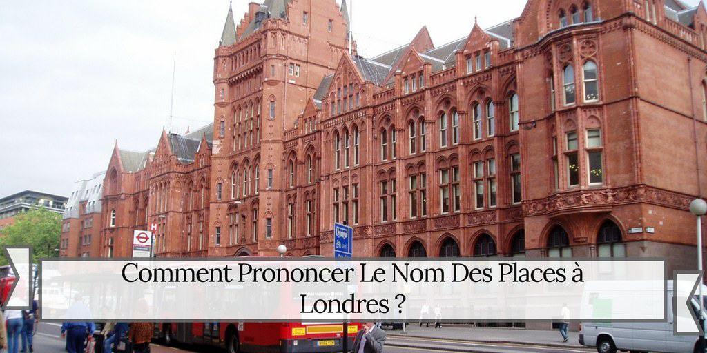 Comment Prononcer Le Nom Des Places A Londres
